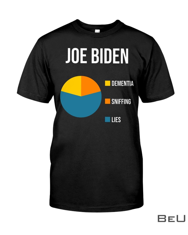 Joe Biden Dementia Sniffing Lies Shirt