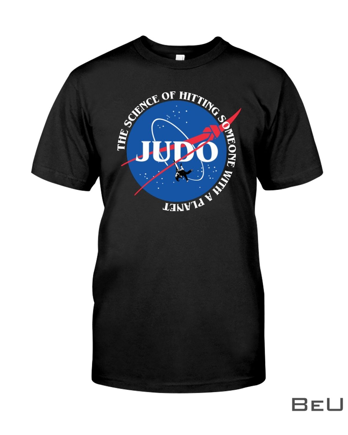 Judo The Science Of Hitting Someone With A Planet Classic Shirt