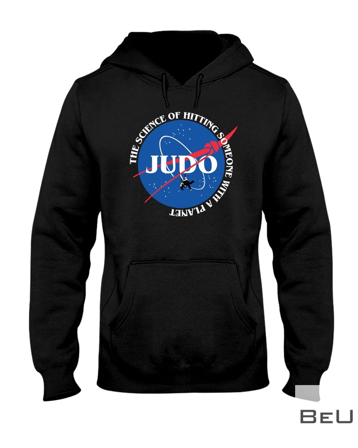 Judo The Science Of Hitting Someone With A Planet Classic Shirtx