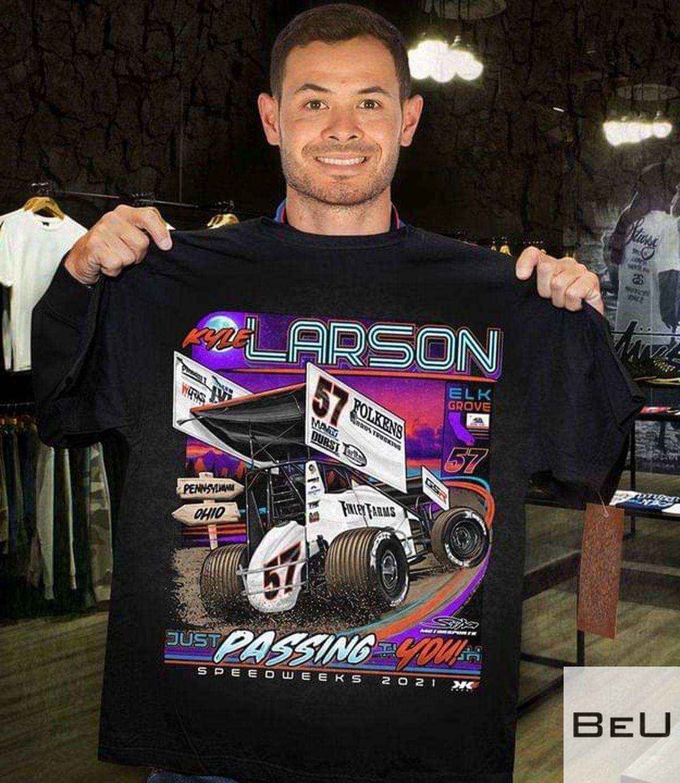 Kyle Larson Just Passing You Shirt v