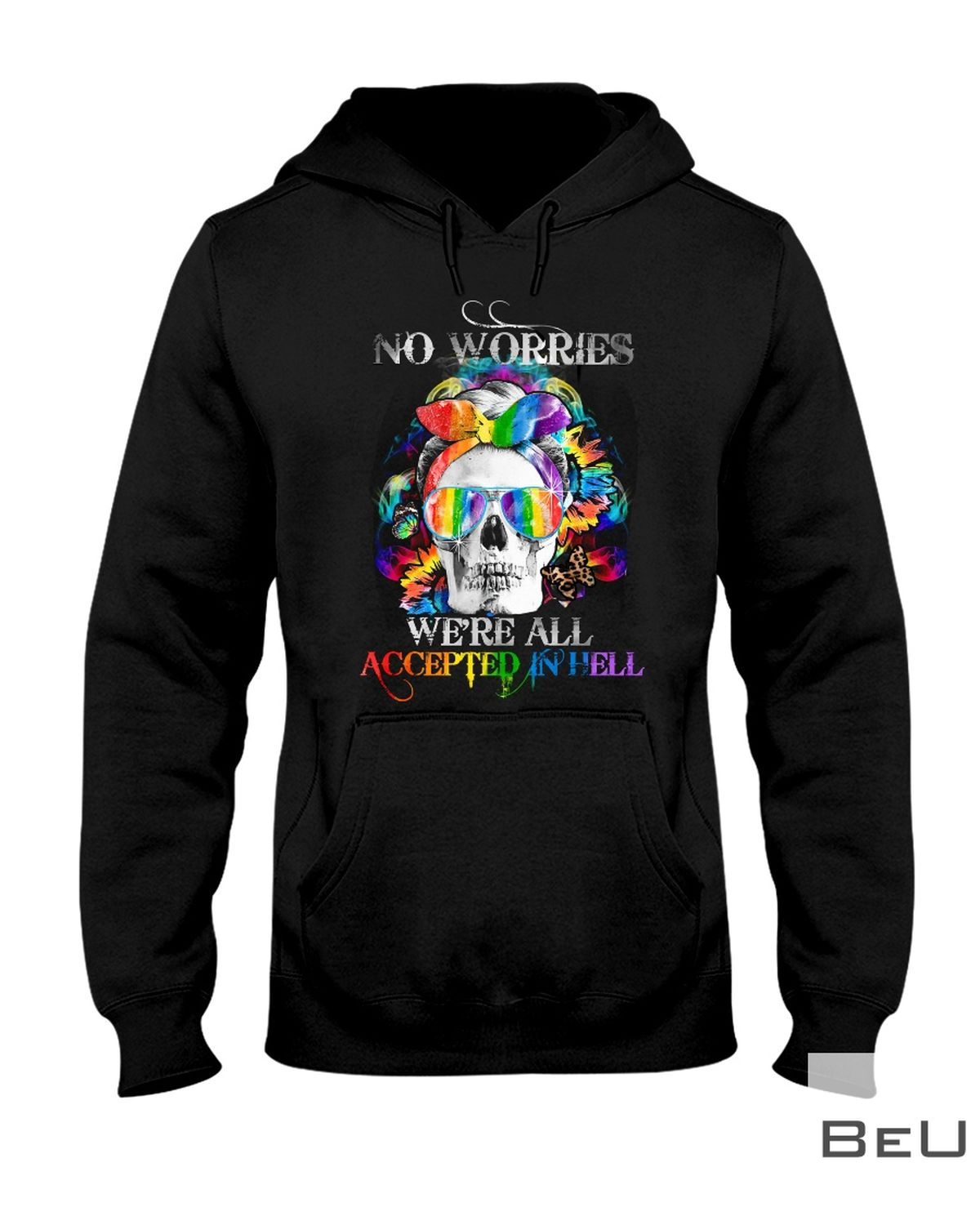 LGBT No Worries We're All Accepted In Hell Skull Girl Shirtx