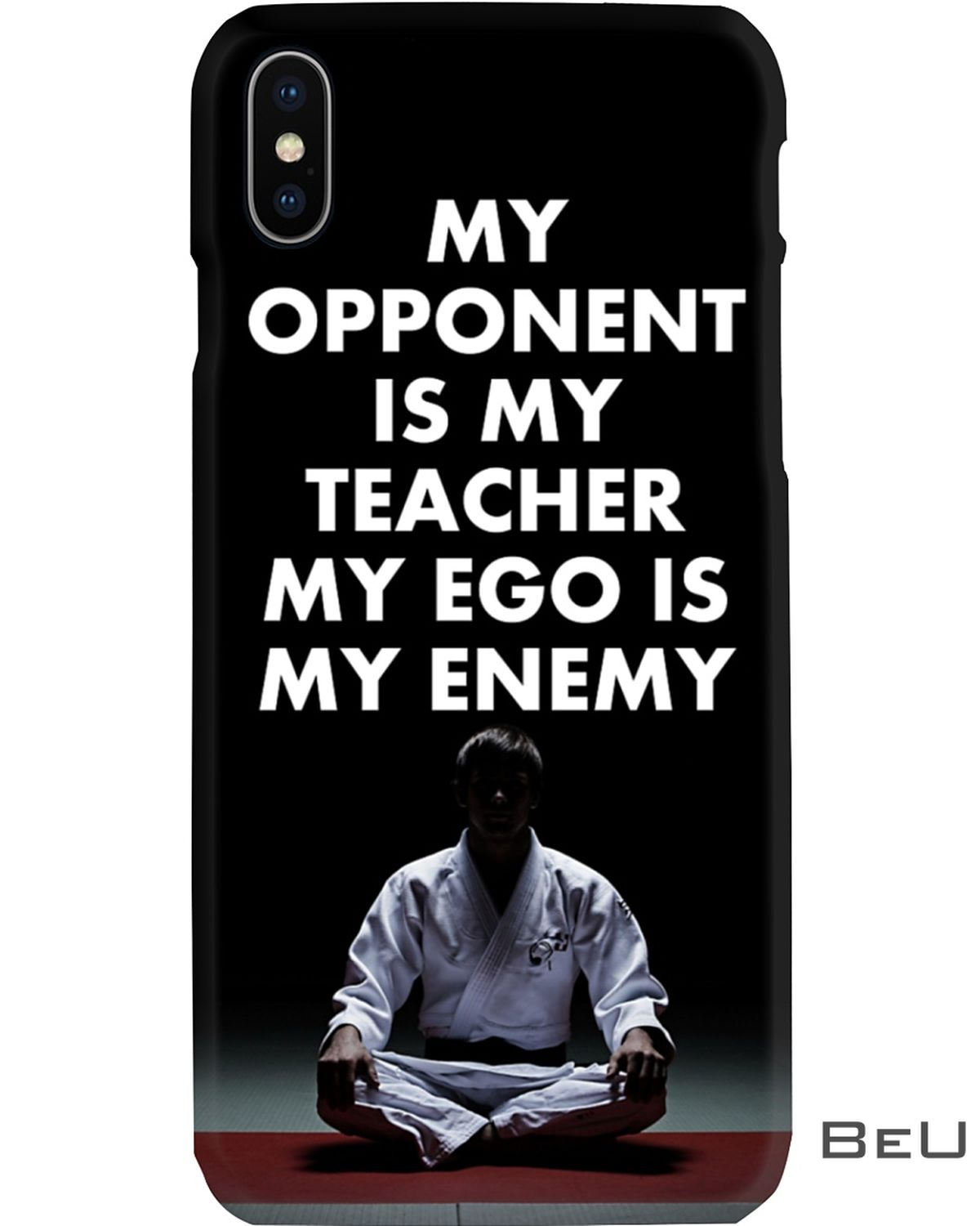 My Opponent Is My Teacher My Ego Is My Enemy Phone Case