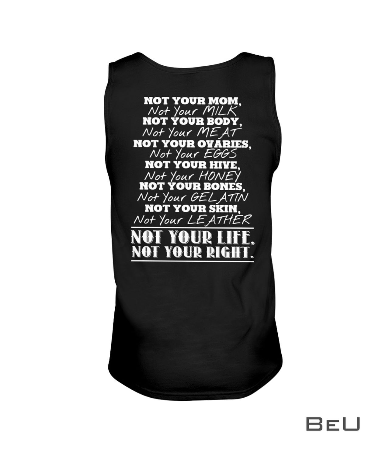 Not Your Life Not Your Right Shirtc