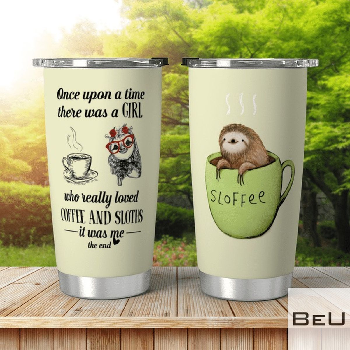 Once Upon A Time There Was A Girl Who Really Loved Coffee And Sloths Tumbler