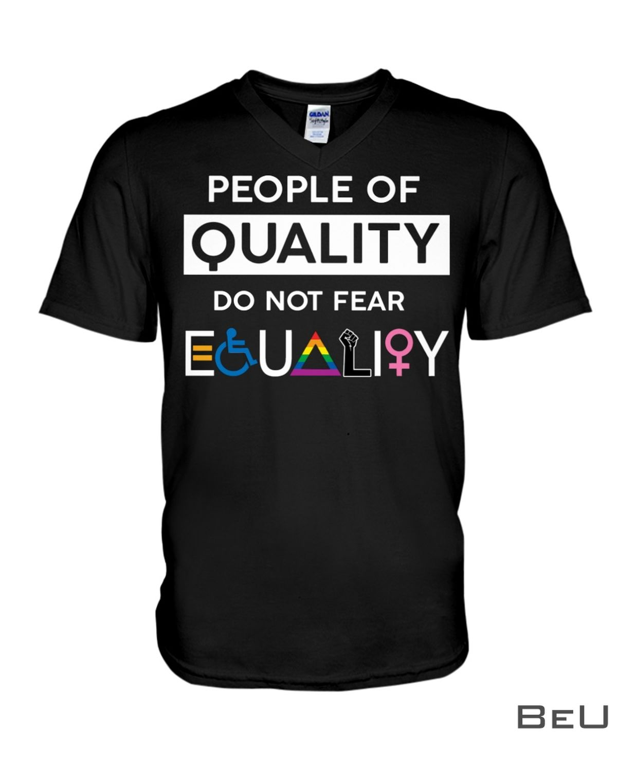 People Of Quality Do Not Fear Equality Shirt x