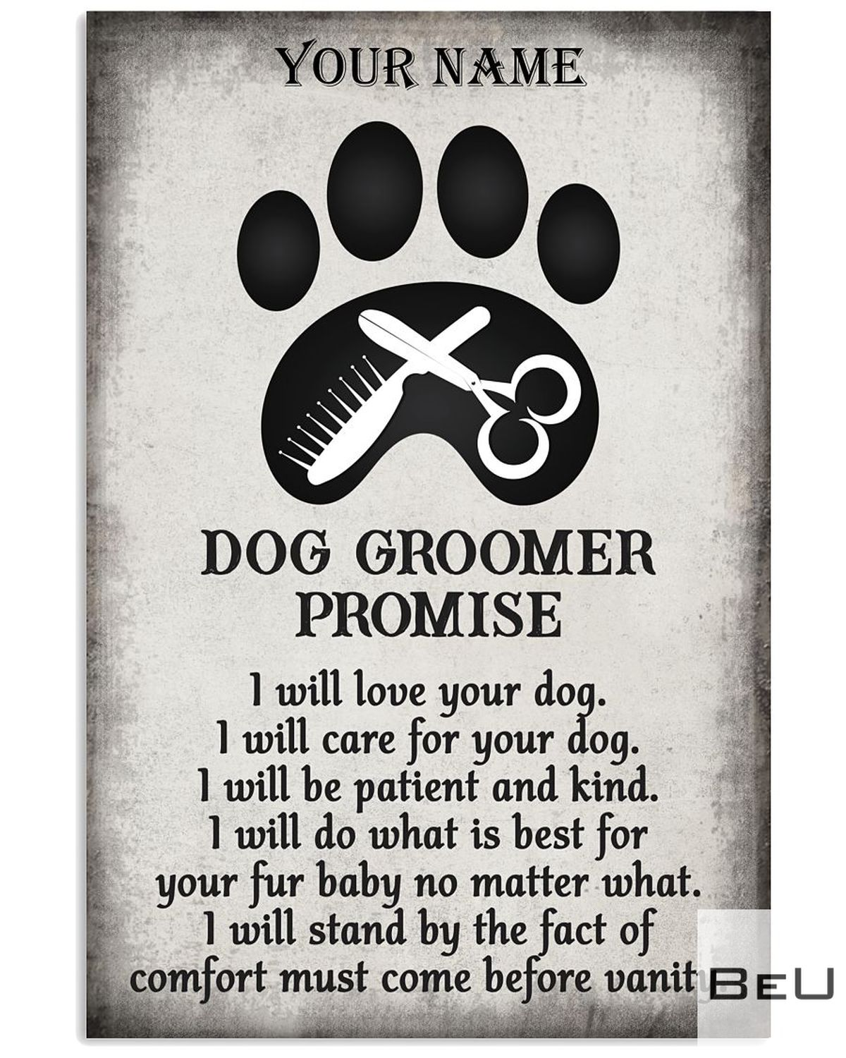 Personalized Dog Groomer Promise I Will Love Your Dog Poster