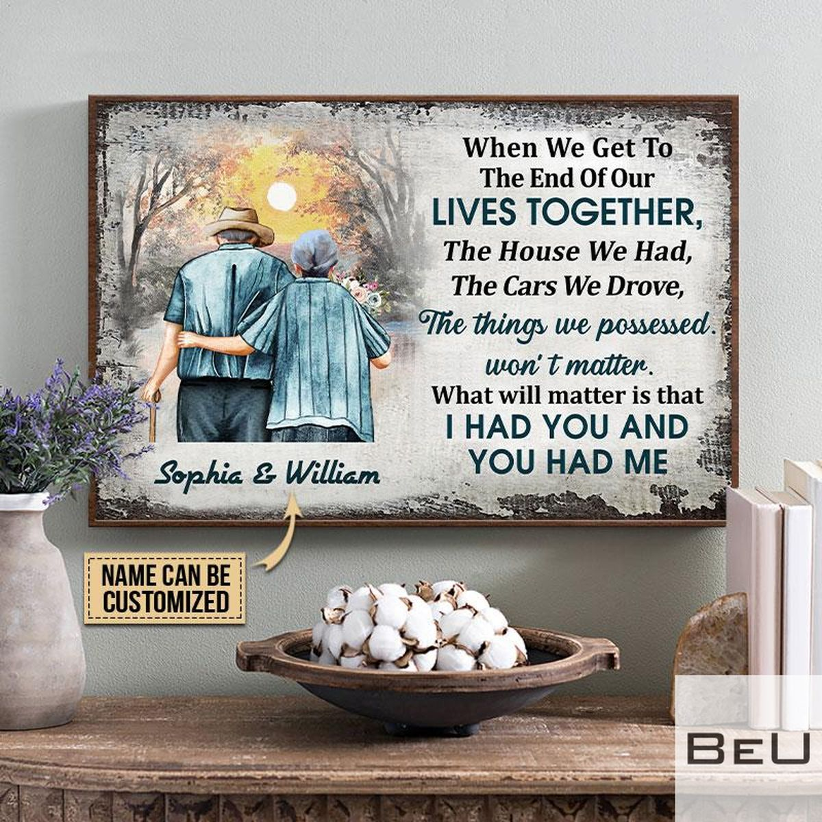 Personalized Family Old Couple When We Get To The End Of Our Lives Together Posterx
