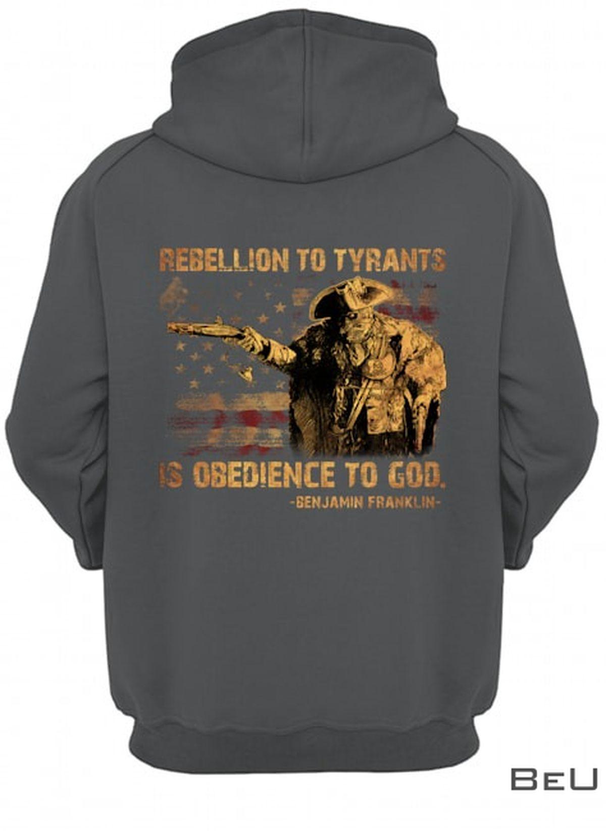 Rebellion To Tyrants Is Obedience To God Benjamin Franklin Shirtc