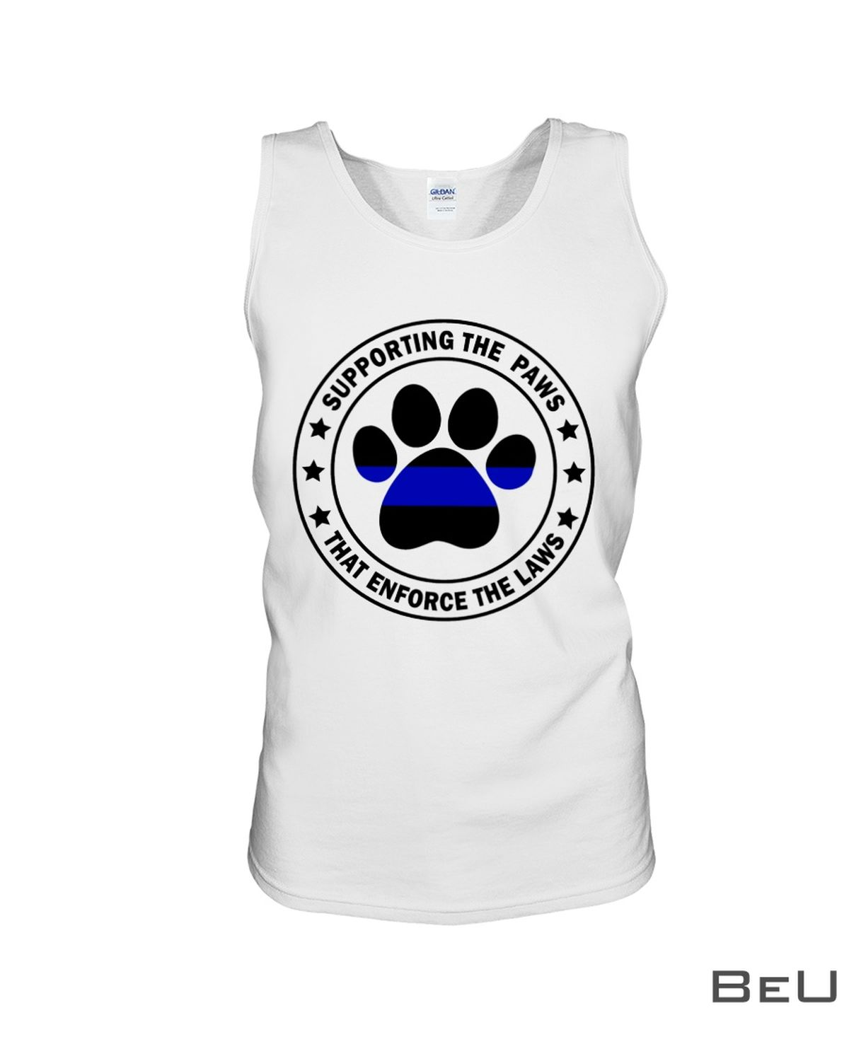 Supporting The Paws That Enforce Th Laws Shirt c