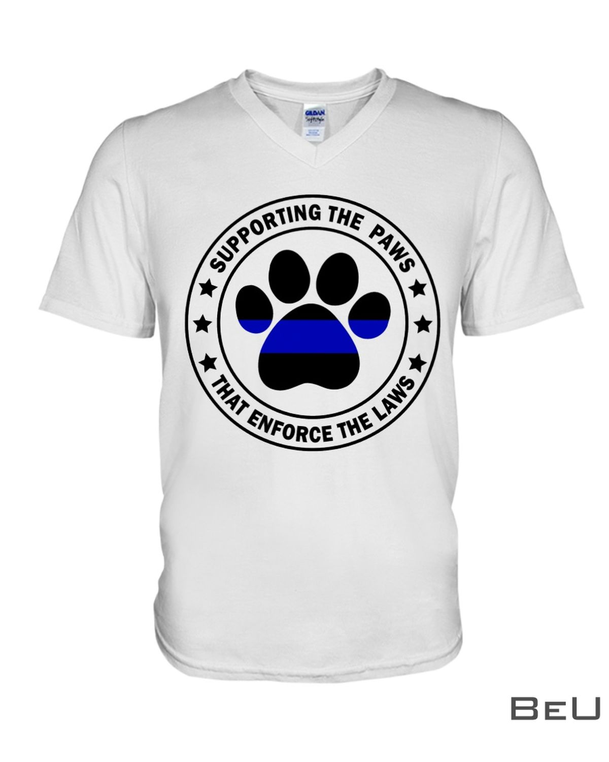 Supporting The Paws That Enforce Th Laws Shirt x