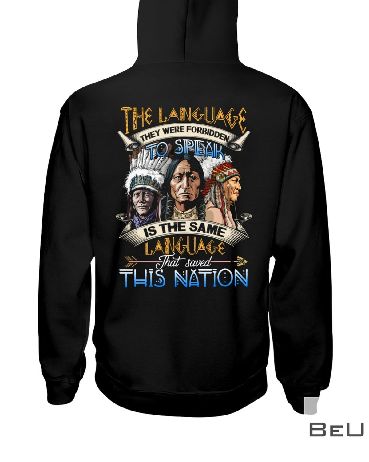 The Language They Were Forbidden To Speak Is The Same Language That Saved This Nation Shirt z