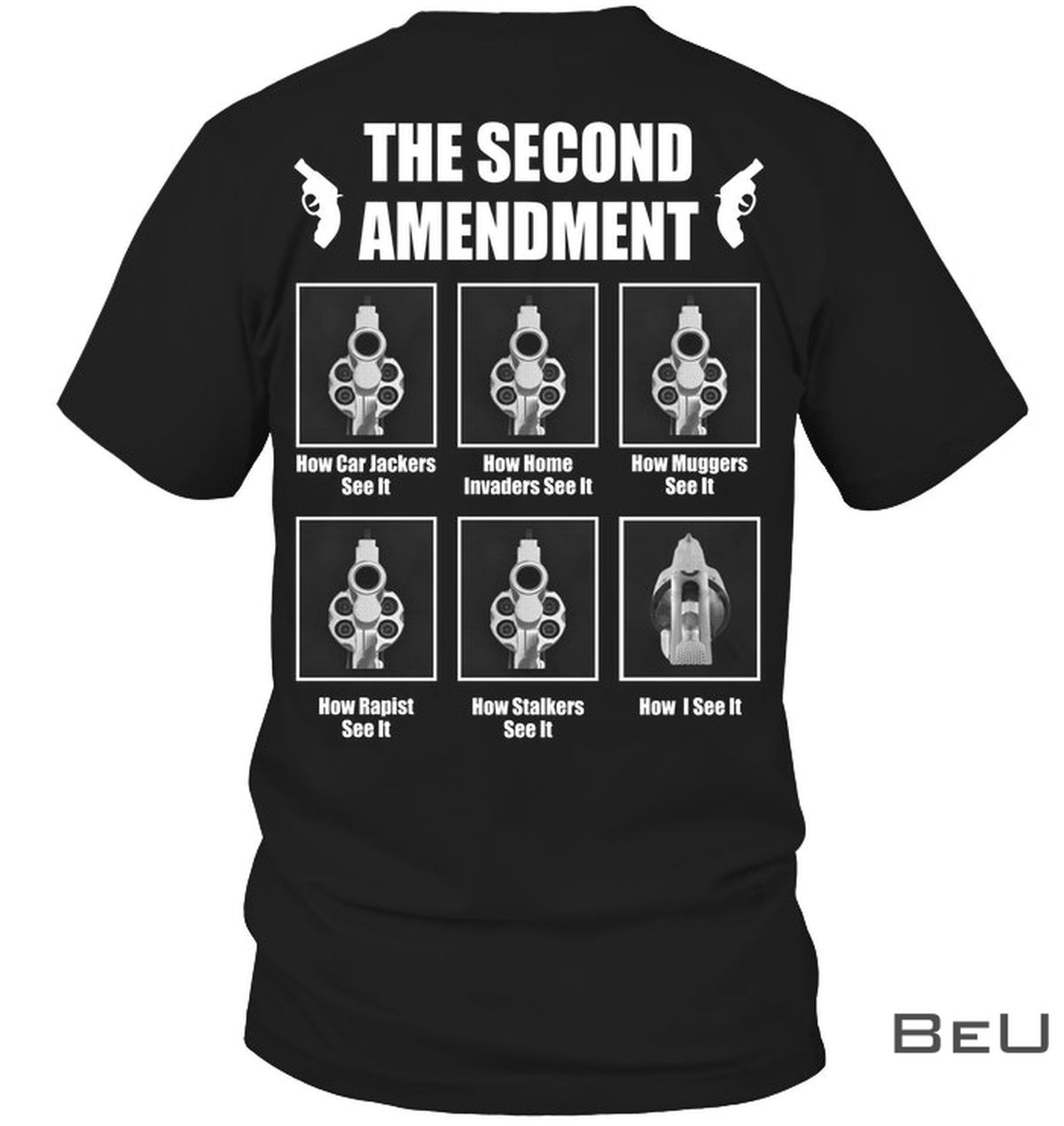 The Second Amendment How Car Jackers See It How Home Invaders See It Shirt