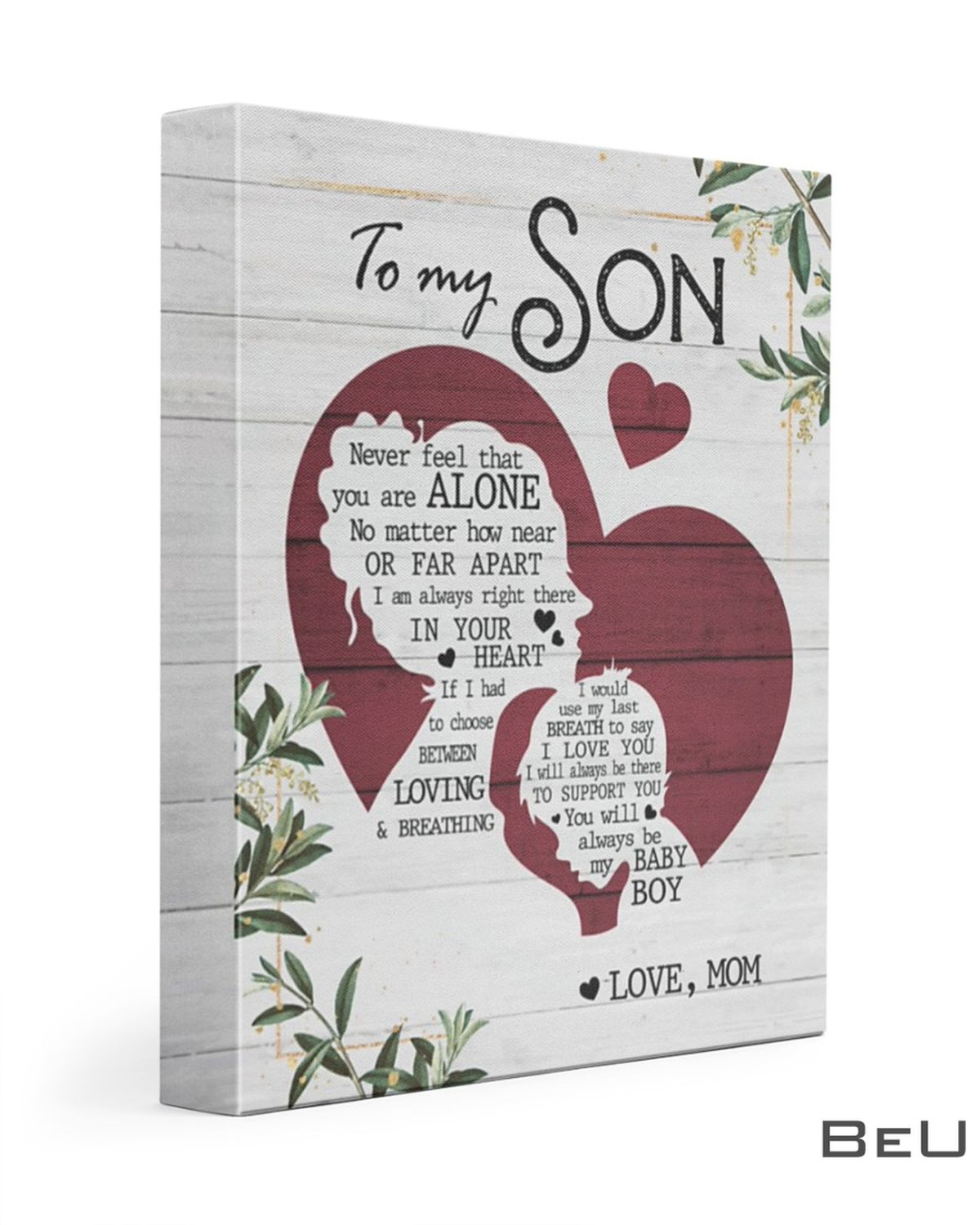 To My Son Never Feel That You Are Alone No Matter How Near Or Far Apart I Am Always Right There In Your Heart Canvas