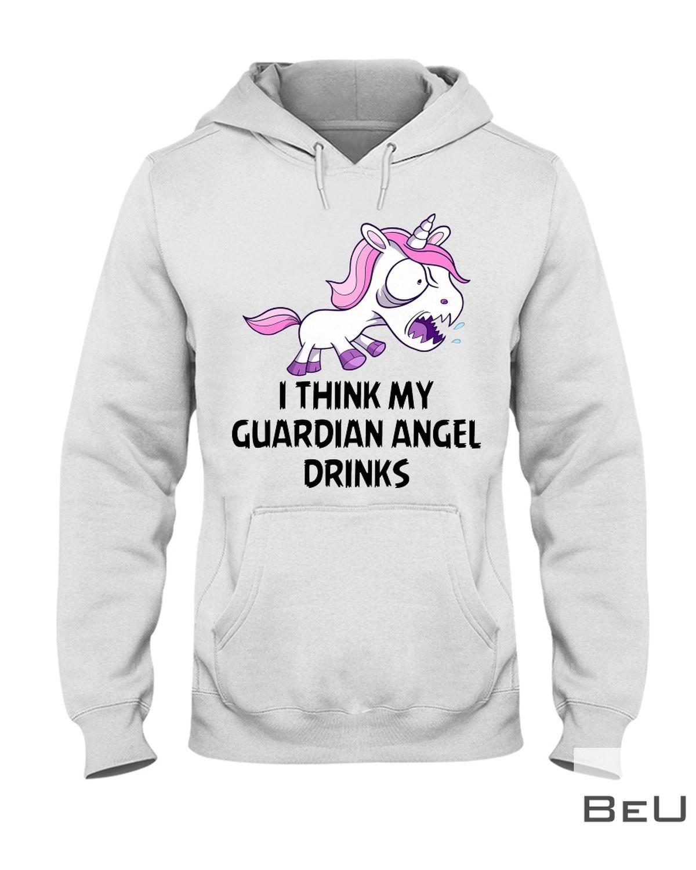 Unicorns I Think My Guardian Angel Drinks Shirt z