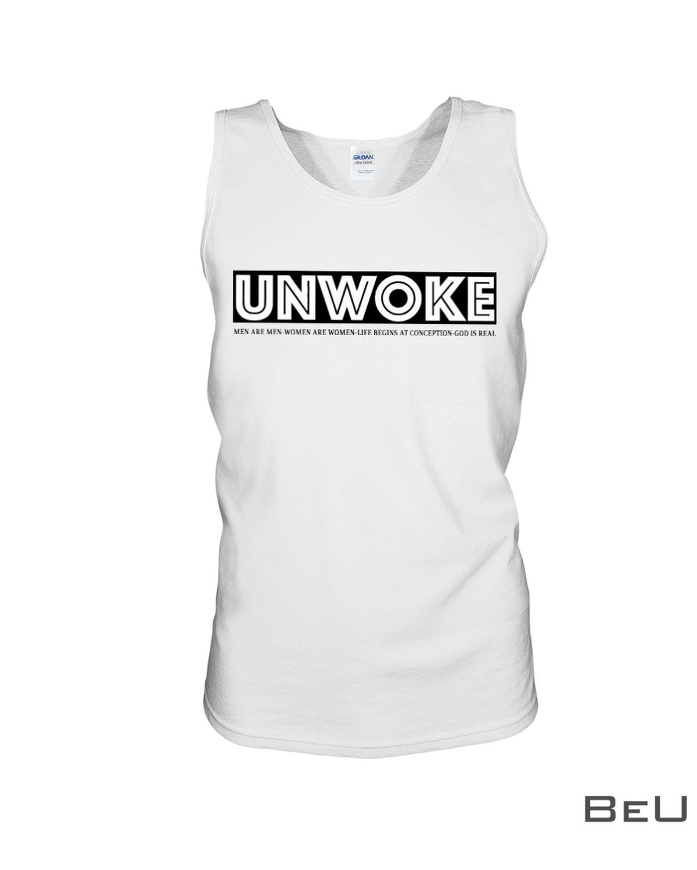 Unwoke Men Are Men Women Life Begins At Conception God Is Real Shirt c