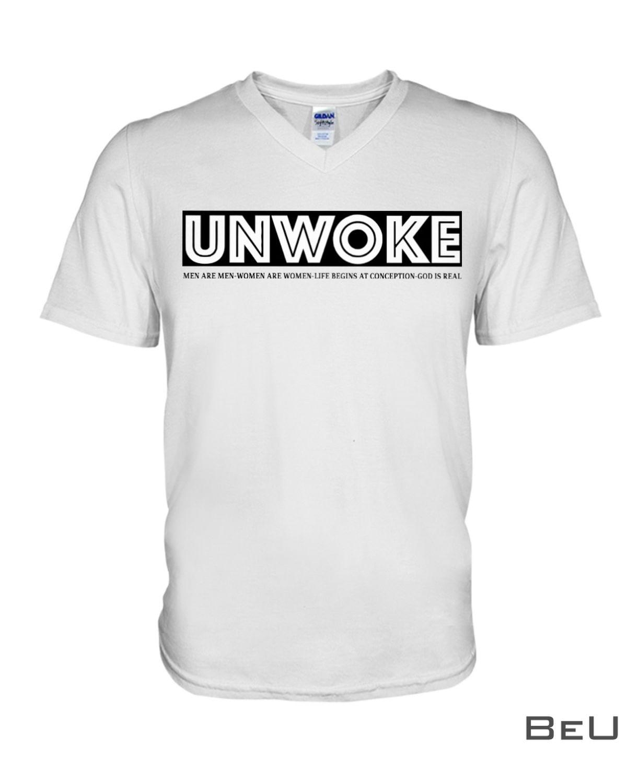 Unwoke Men Are Men Women Life Begins At Conception God Is Real Shirt x