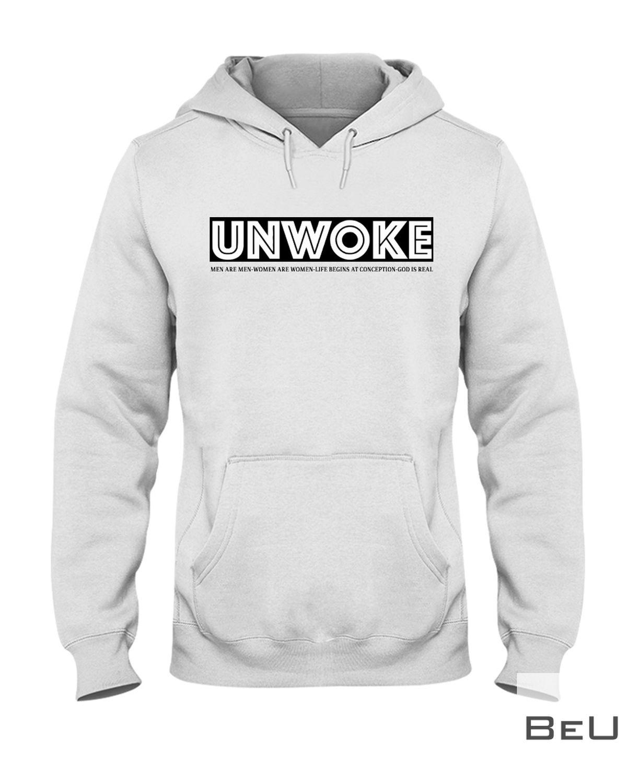 Unwoke Men Are Men Women Life Begins At Conception God Is Real Shirt z