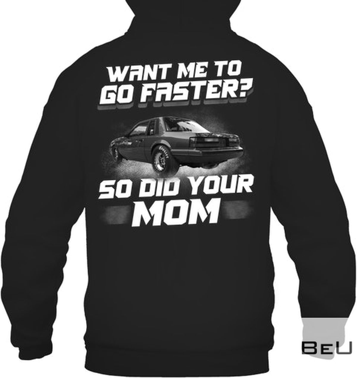 Want Me To Go Faster So Did Your Mom Shirt z