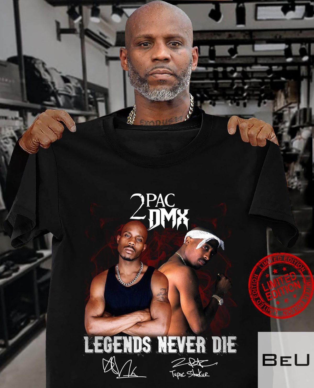 2PAC DMX Legends Never Die Shirt