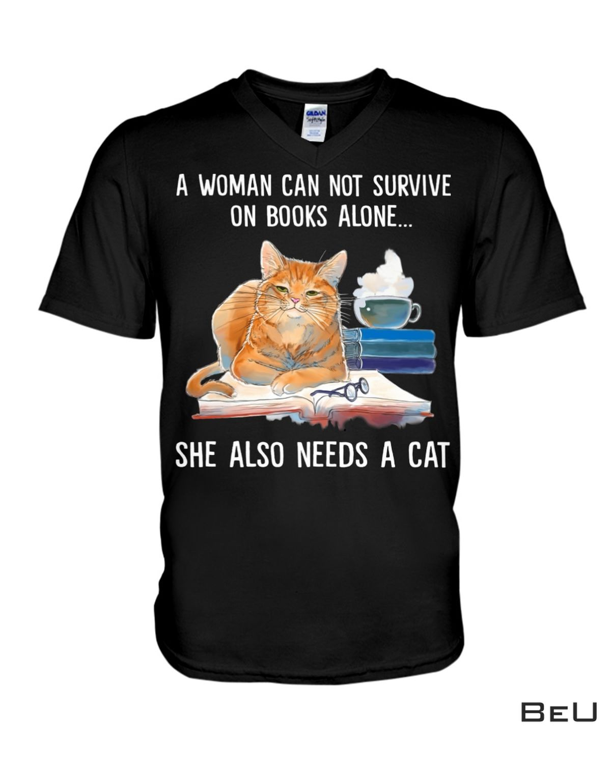 Drop Shipping A Woman Can Not Survive On Books Alone She Also Needs A Cat Shirt, hoodie, tank top