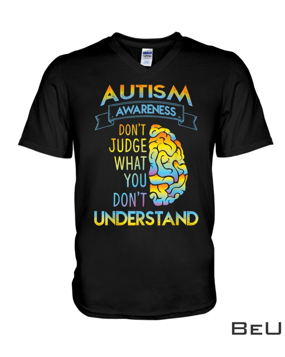 Autism Awareness Don't Judge What You Don't Understand Shirt x