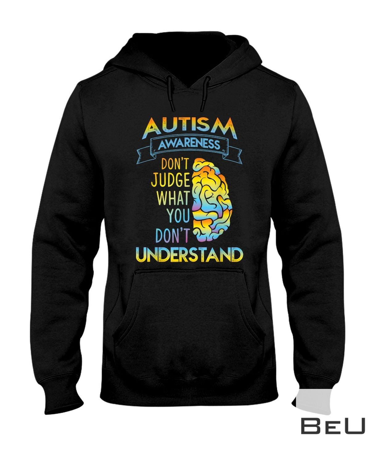Autism Awareness Don't Judge What You Don't Understand Shirt z