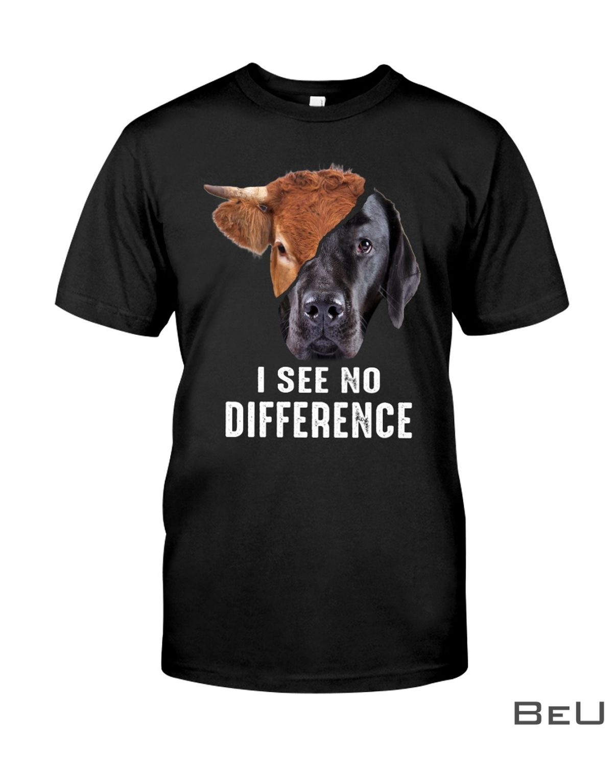 Cow Dog Face I See No Difference Shirt