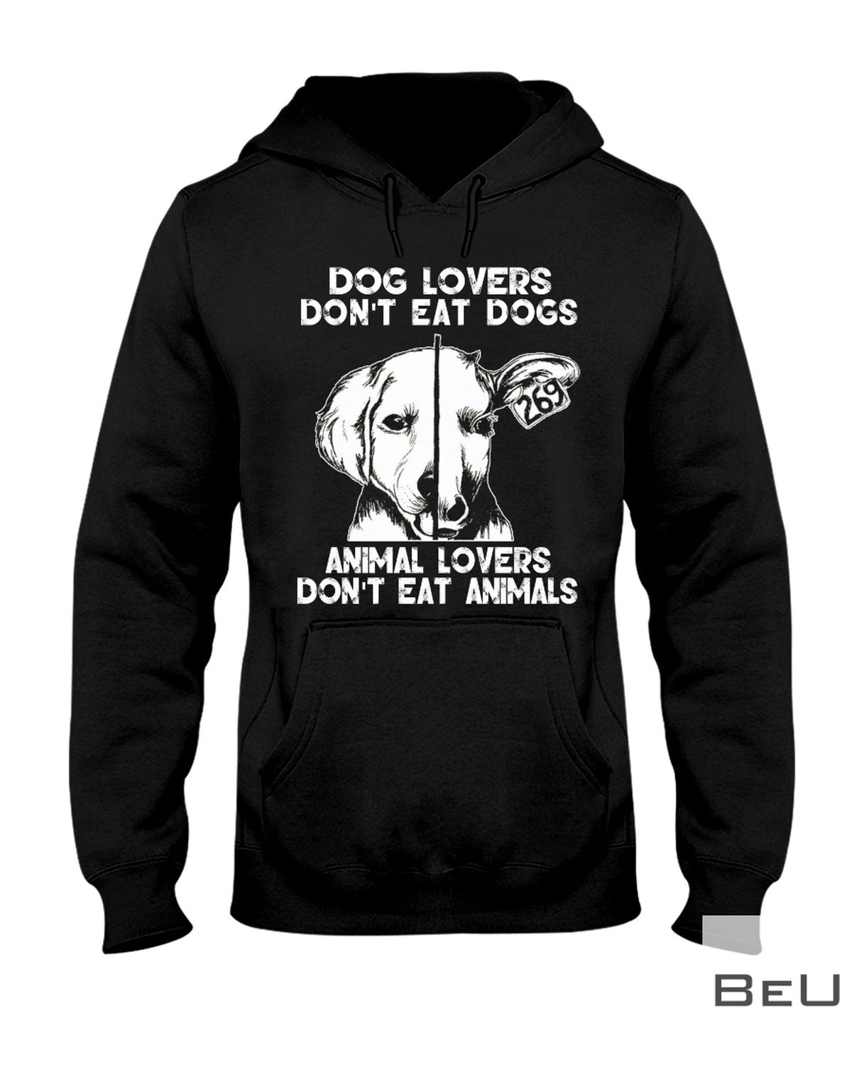 Dog Lovers Don't Eat Dogs Animal Lovers Don't Eat Animals Shirtx