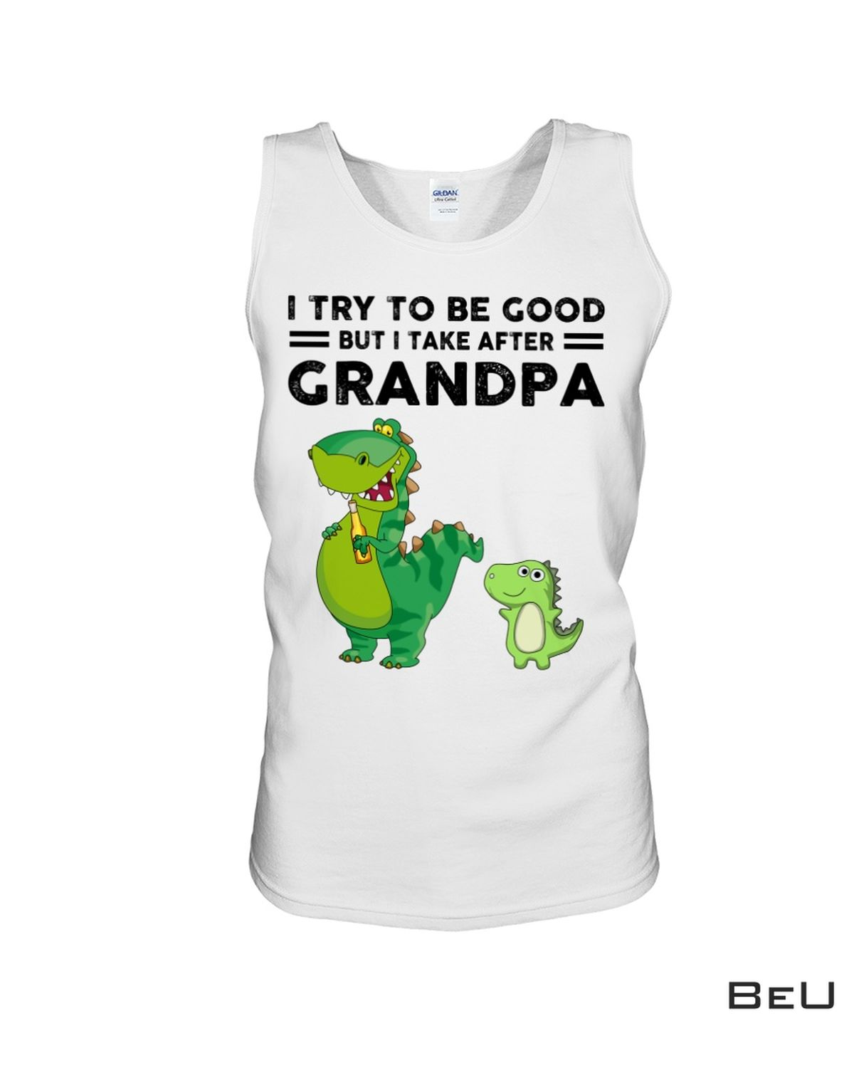 I Try To be Good But I Take After Grandpa Shirt c