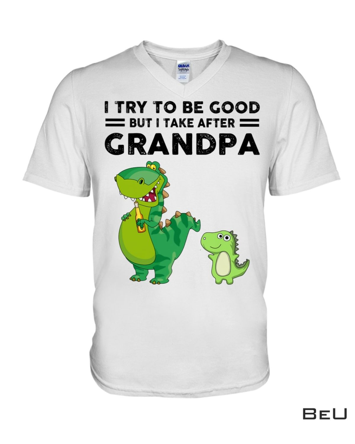 I Try To be Good But I Take After Grandpa Shirt x