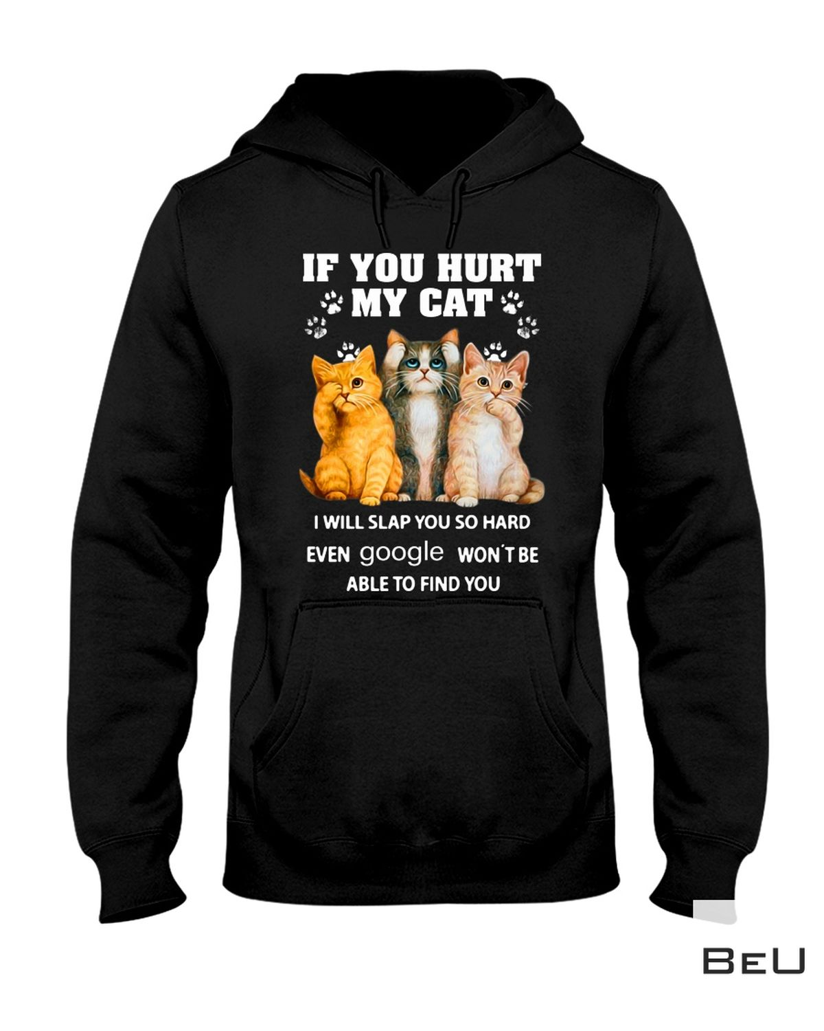Real If You Hurt My Cat I Will Slap You So Hard Lovely Cats Shirt, hoodie, tank top
