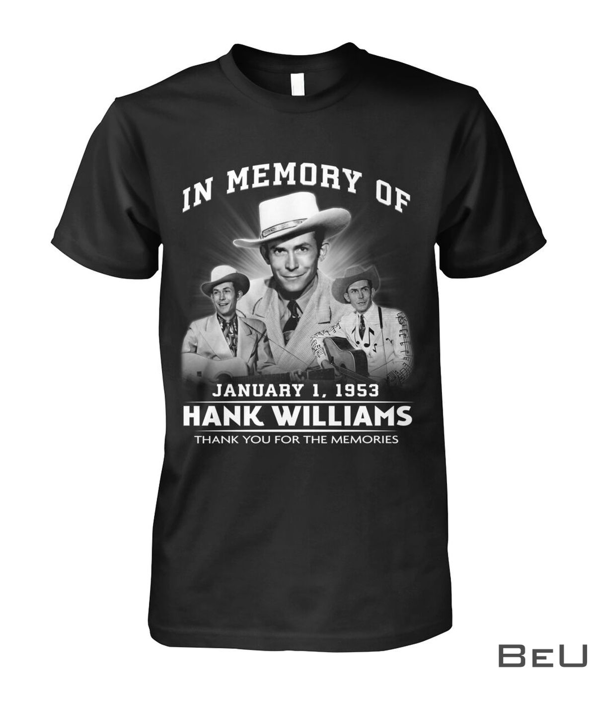In Memory Of January 1 1953 Hank Williams Thank You For The Memories Shirt