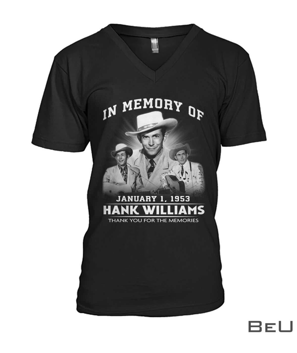 In Memory Of January 1 1953 Hank Williams Thank You For The Memories Shirtz