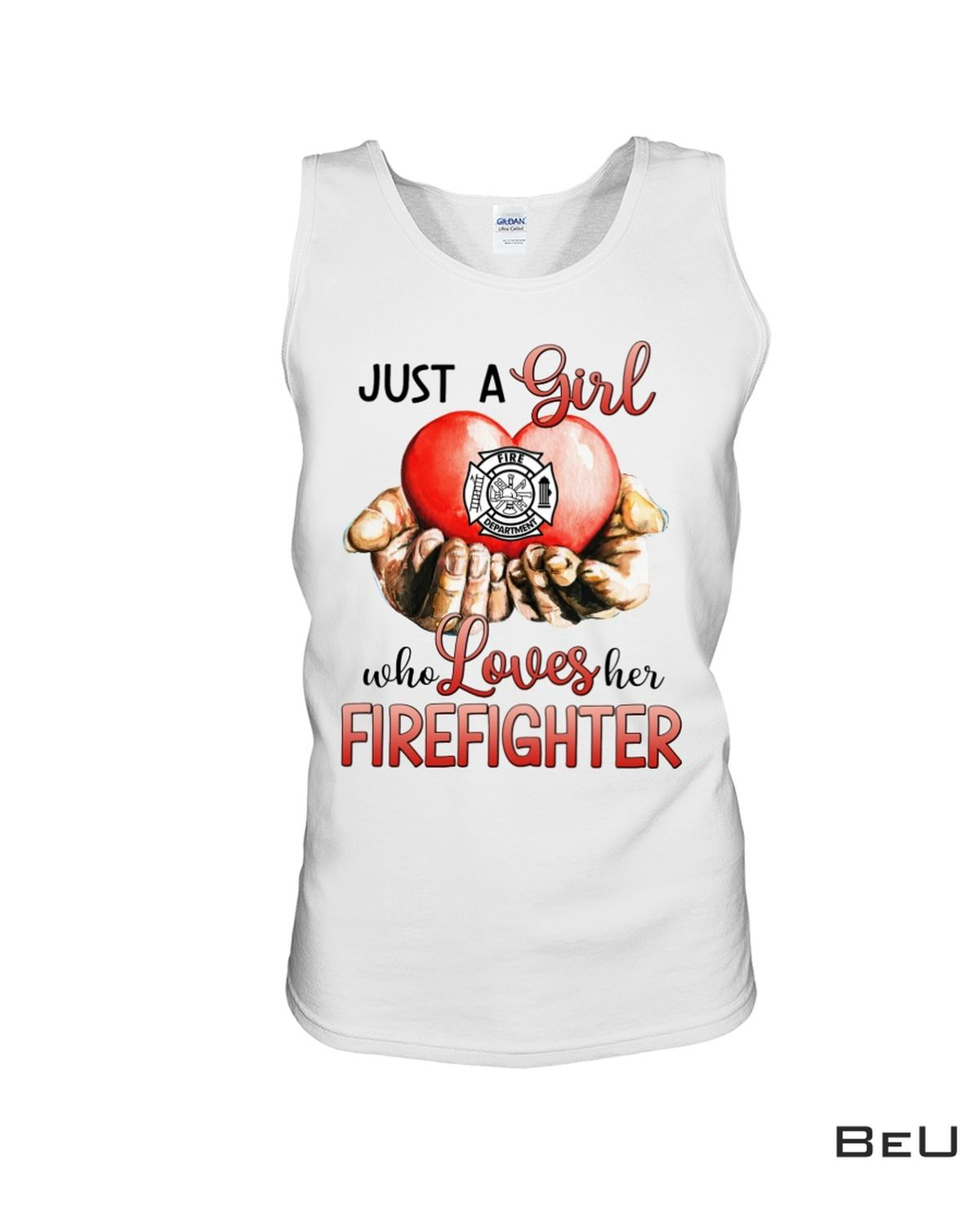 Just A Girl Who Loves Her Firefighter Shirt x