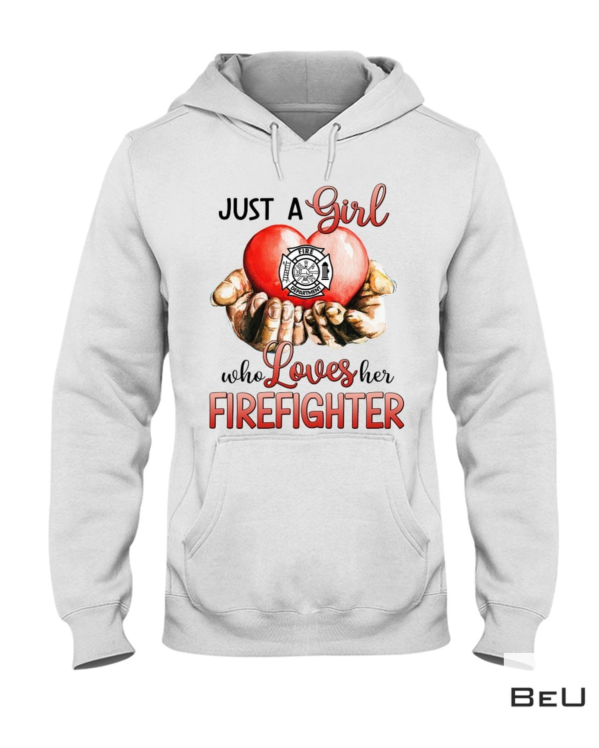 Just A Girl Who Loves Her Firefighter Shirt z