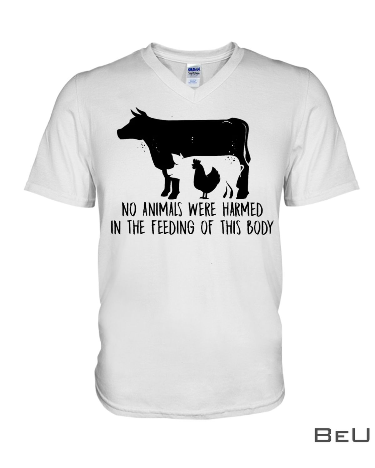 No Animals Were Harmed In The Feeding Of This Body shirtz