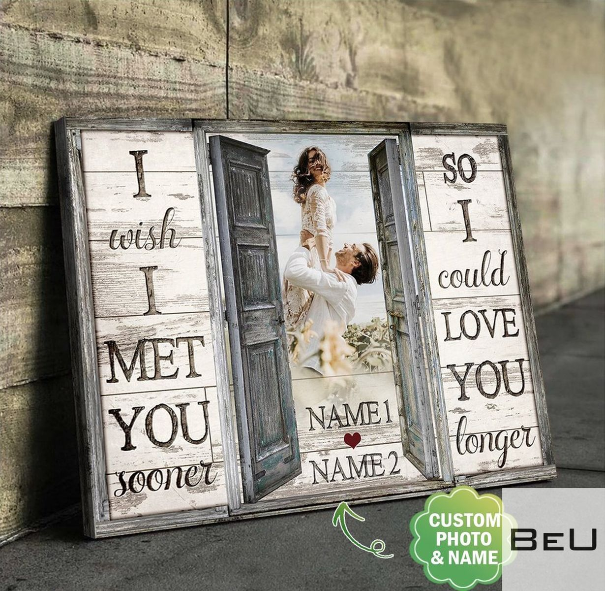 Personalized I Wish I Met You Sooner So I Could Love You Longer Canvas
