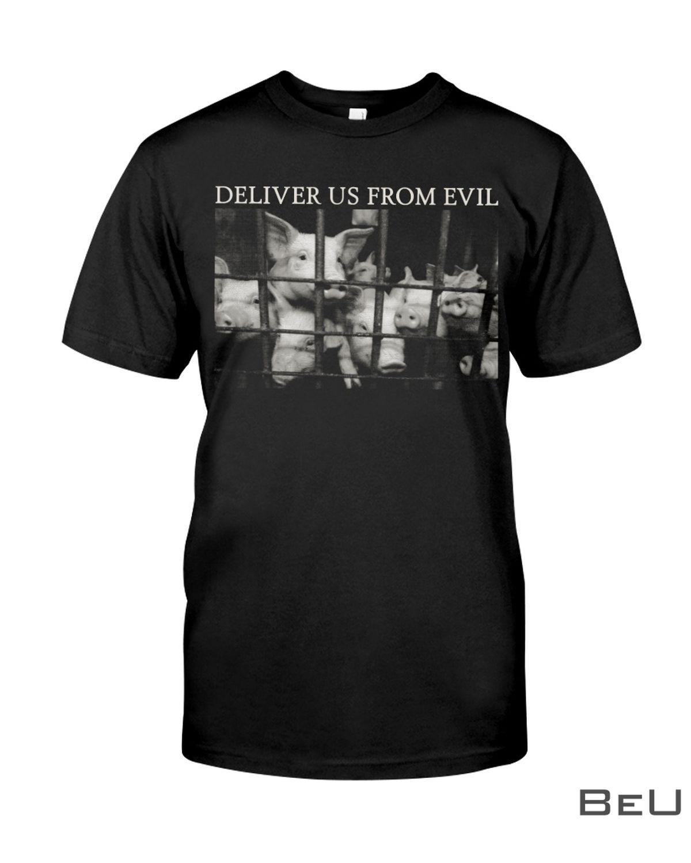 Pig Deliver Us From Evil Shirt