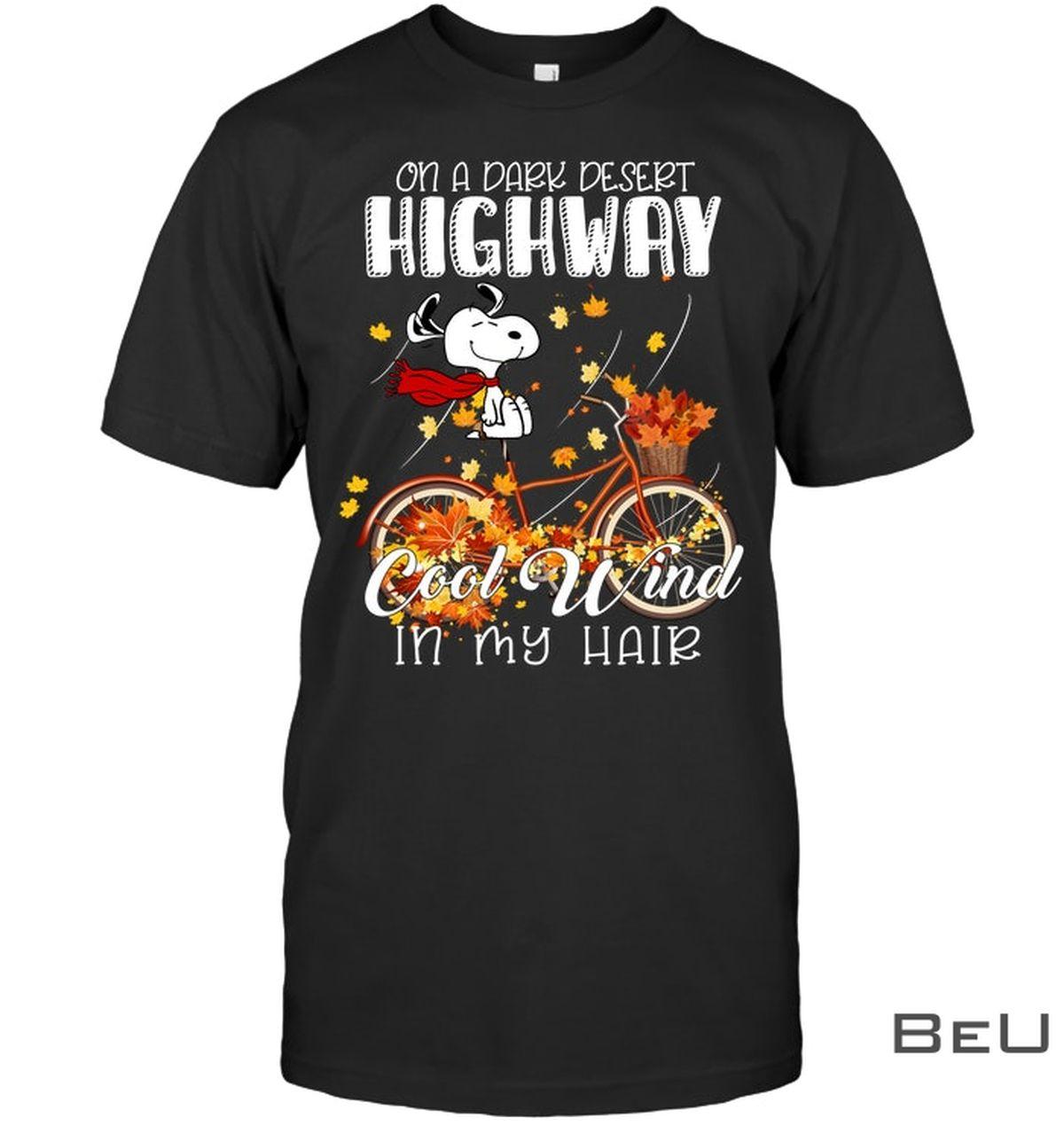 Snoopy On The Dark Desert Highway Cool Wind In My Hair Shirt