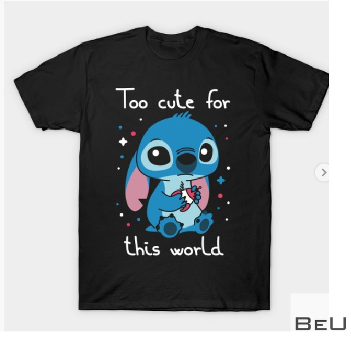 Stitch Too Cute For This World Shirt