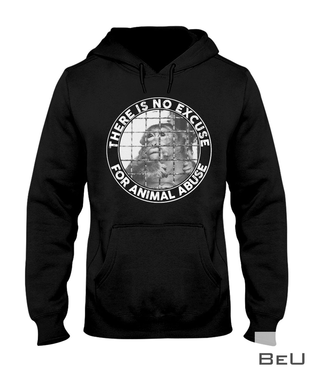 The Is No Excuse For Animal Abuse Shirtx