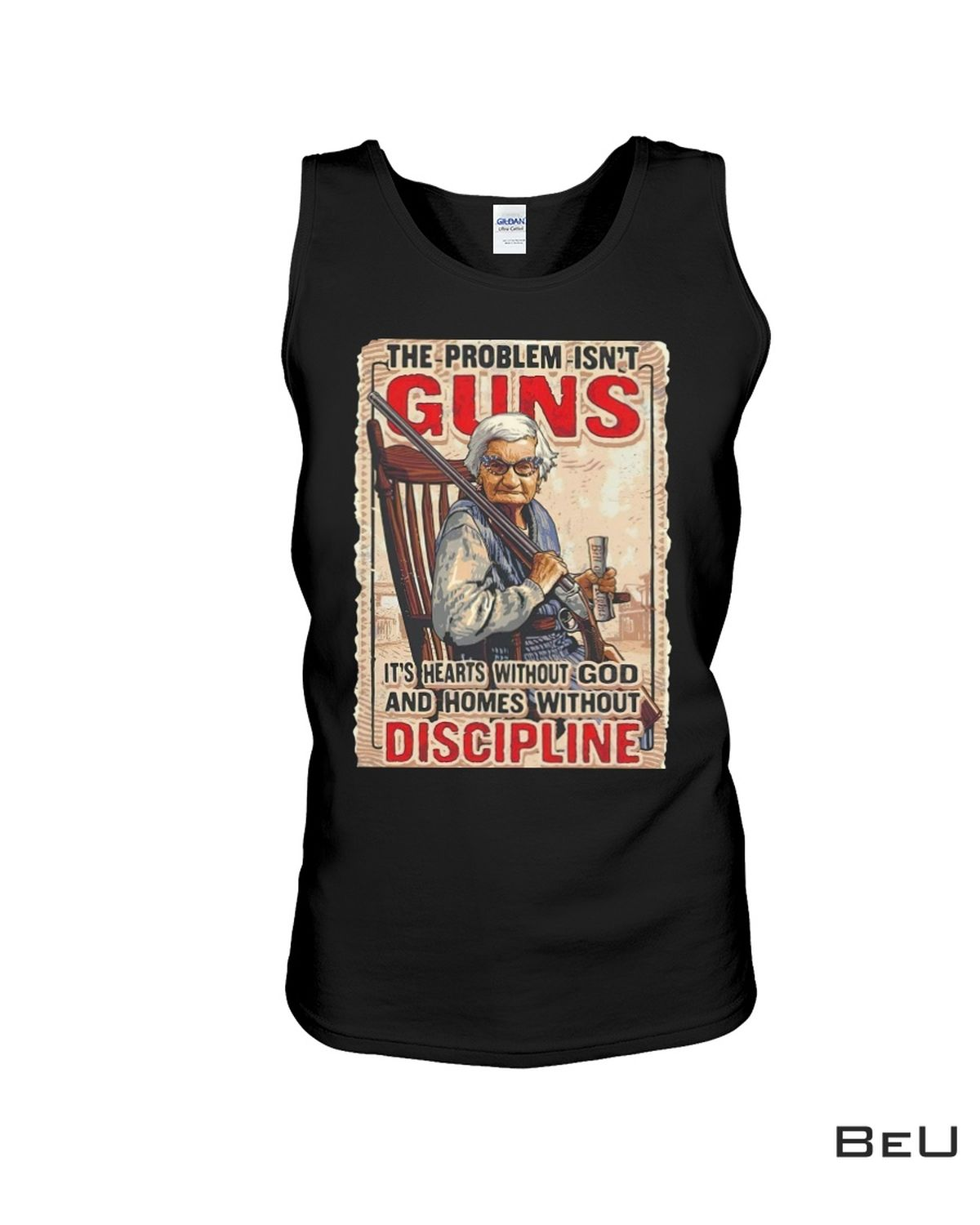 The Problem Isn't Guns It's Hearts Without God And Homes Without Discipline Shirt c