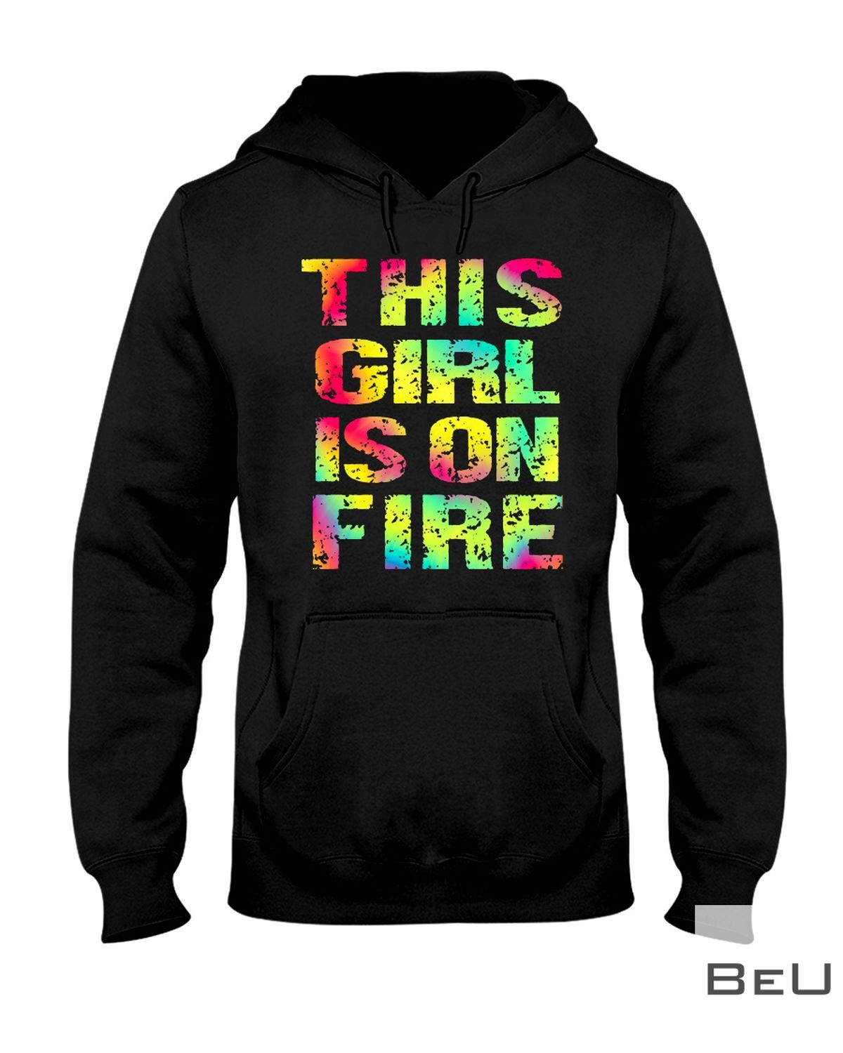 This Girl Is On Fire Shirtz