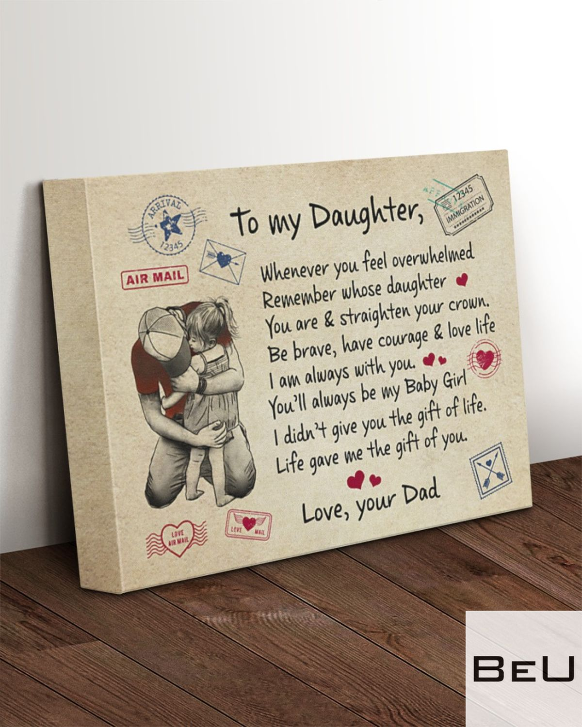 To My Daughter Whenever You Feel Overwhelmed Remember Whose Daughter You Are Canvasz