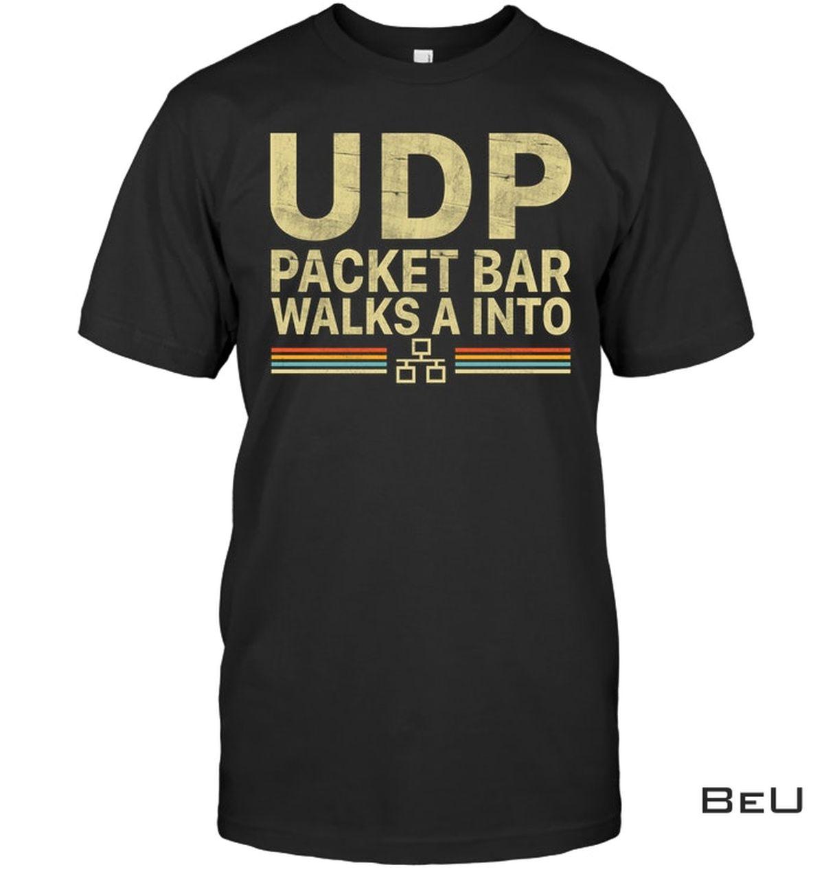 UDP Packet Bar Walk A Into Shirt, hoodie, tank top