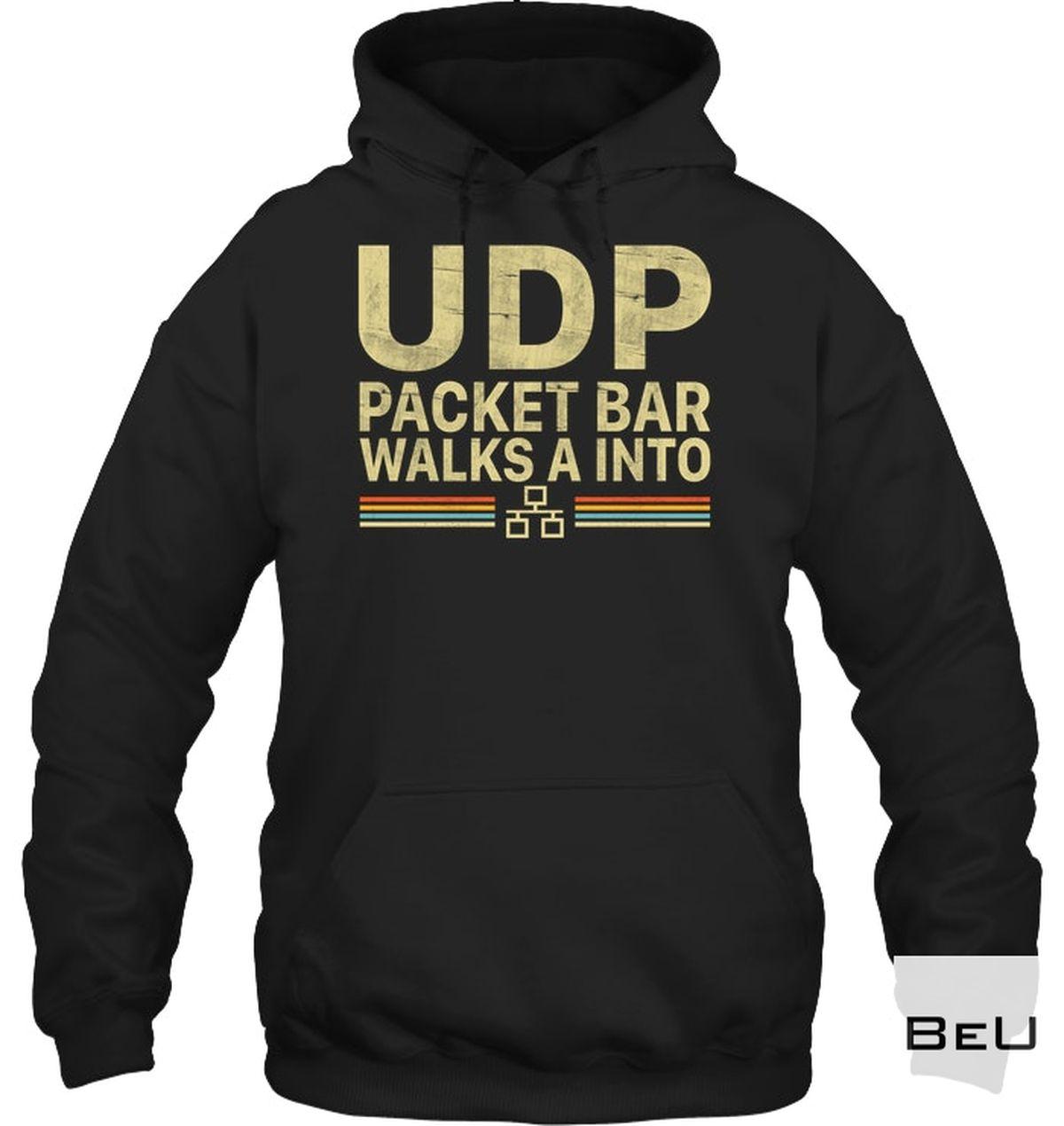 Unique UDP Packet Bar Walk A Into Shirt, hoodie, tank top