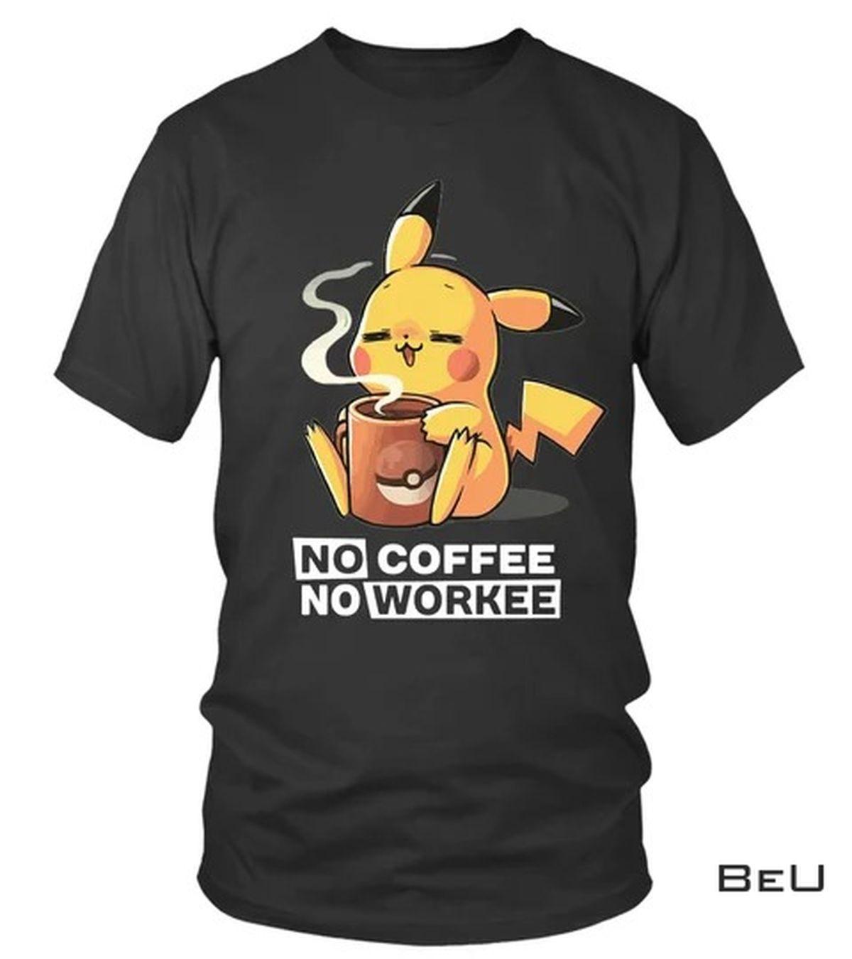 Pokemon Pikachu No Coffee No Workee Shirt