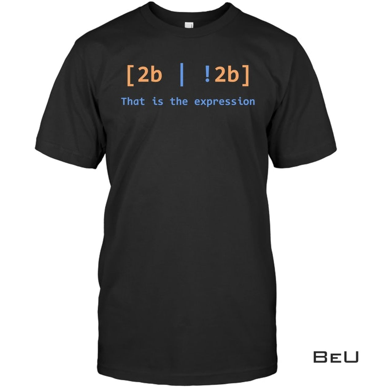 New 2b 2b That Is The Expression Shirt, hoodie, tank top