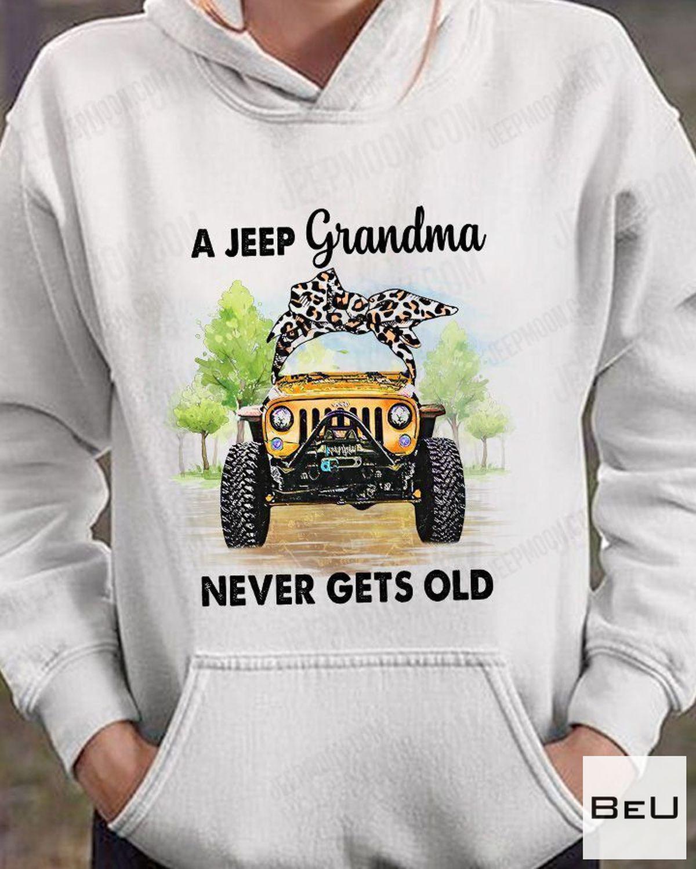 Top Selling A Jeep Grandma Never Get Old Shirt, hoodie, tank top