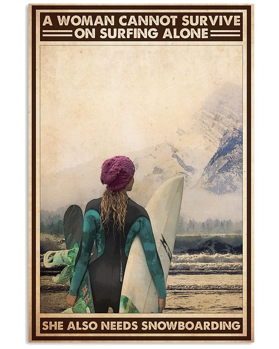 A Wanna Cannot Survive On Surfing Alone She Also Needs Snowboarding Poster
